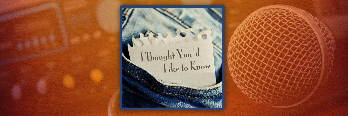 I Thought You'd Like to Know | WCAT Radio